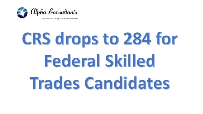 CRS drops to 284 for Federal Skilled Trades candidates